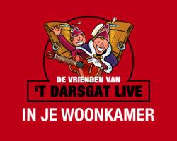 Vrienden van 't Darsgat Live in je Woonkamer